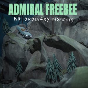 Admiral Freebee — No Ordinary Moments