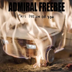 Admiral Freebee — This Dream of You