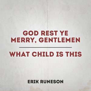 Erik Runeson — God Rest Ye Merry, Gentlemen